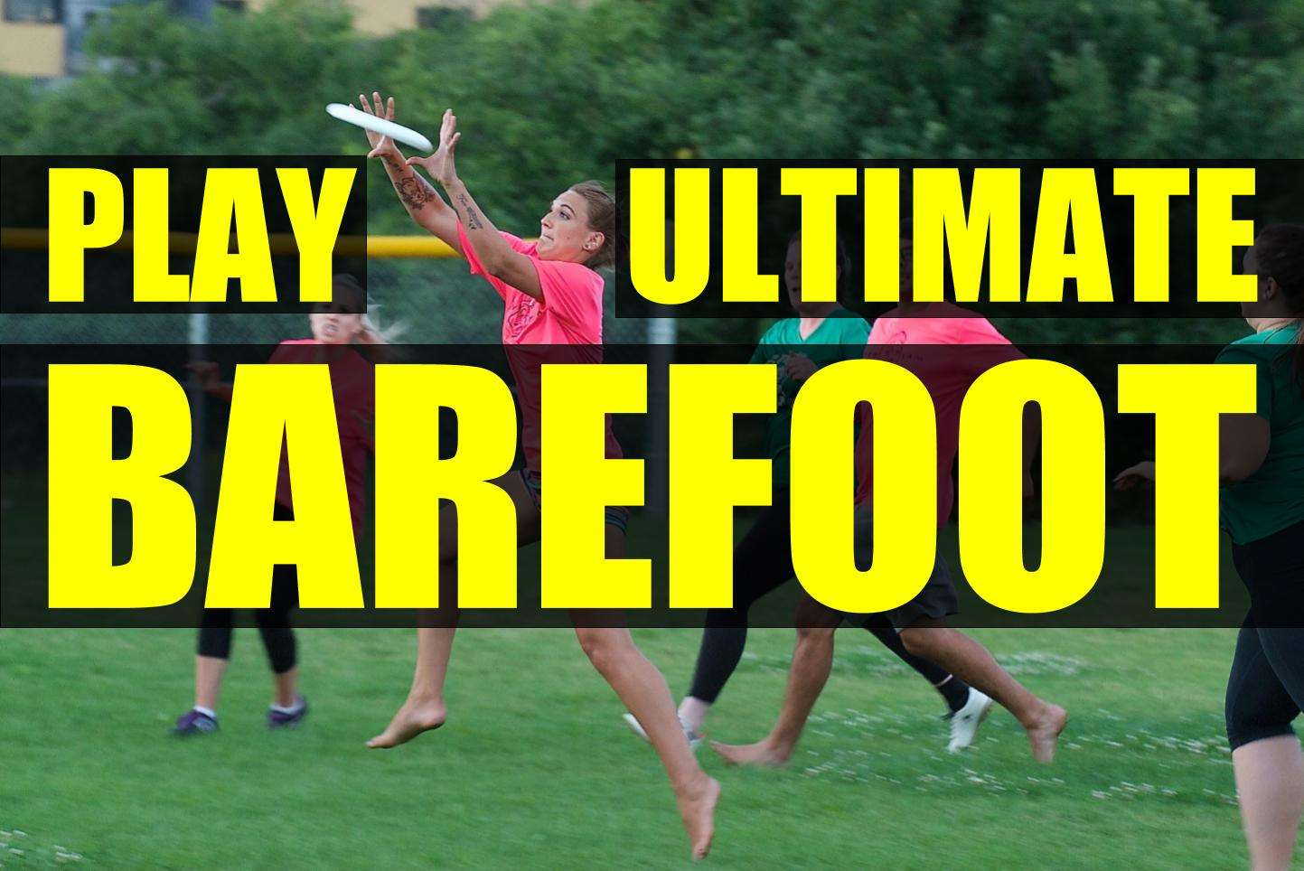 Play Ultimate Frisbee Barefoot – 11 Reasons To Give Up Cleats