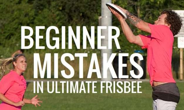 Top 11 Beginner Mistakes In Ultimate Frisbee, and How to Fix Them
