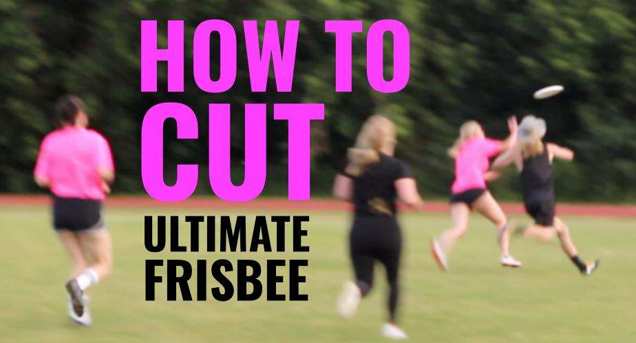 How To Cut in Ultimate Frisbee: 9 Tips For Beginners