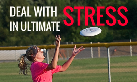 How To Deal With Stress In Ultimate Frisbee
