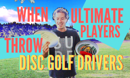 When Ultimate Players Throw Disc Golf Drivers